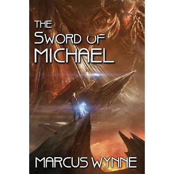 The Sword of Michael by Marcus Wynne - 9781476736891 Book