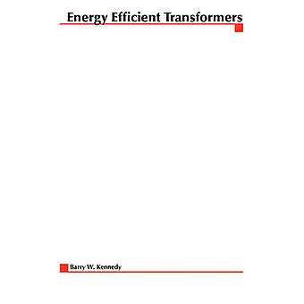 Energy Efficient Transformers by Kennedy & Barry