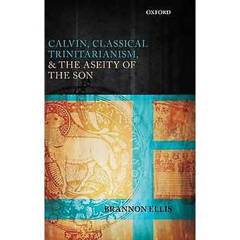 ترينيتاريانيسم كالفن الكلاسيكي وأسيتي الابن برانون & إيليس
