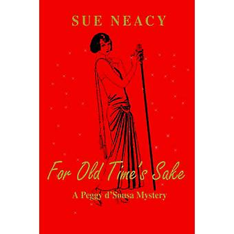 Per vecchi tempi Sake A Peggy DSousa mistero di Neacy & Sue