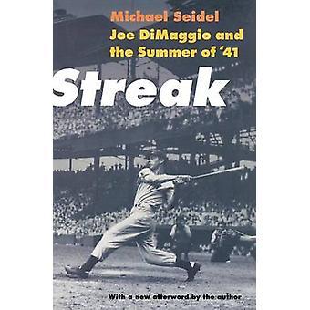 Streak Joe Dimaggio and the Summer of 41 by Seidel & Michael