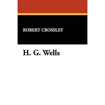 H. G. Wells av Crossley & Robert