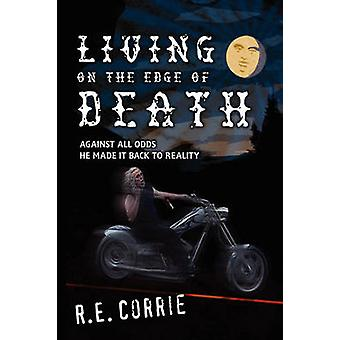 Living on the Edge of Death by Corrie & R. E.