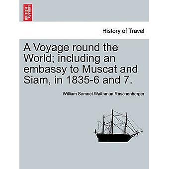 Een reis rond de wereld met inbegrip van een ambassade Muscat en Siam in 18356 en 7. Vol. I. door middel van Ruschenberger & William Samuel Waithman