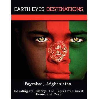 Fayzabad Afganistán incluyendo su historia el lapislázuli Guest House por Wilkins y Sandra