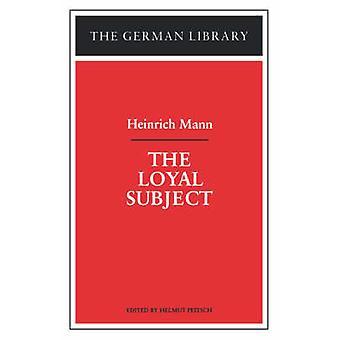 De trouwe onderworpen Heinrich Mann door Mann & Heinrich