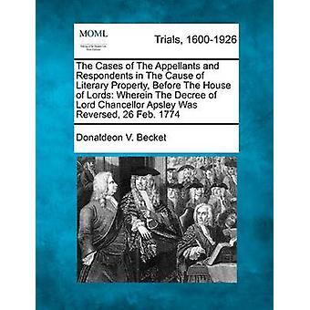 Tilfælde af appellanterne og respondenter i årsagen til litterære ejendom før House of Lords hvori dekret af Lord Chancellor Apsley blev vendt 26 februar 1774 af Becket & Donaldeon V.