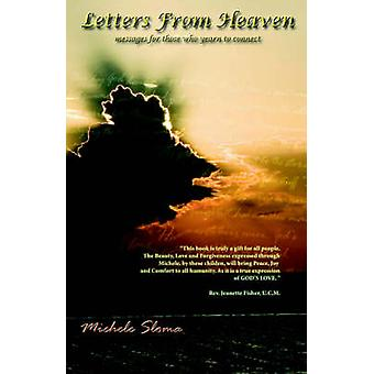 Letters from Heaven Messages for Those Who Yearn to Connect by Sloma & Michele