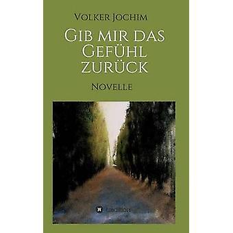 GiB mir das Gefhl zurck door Jochim & Volker