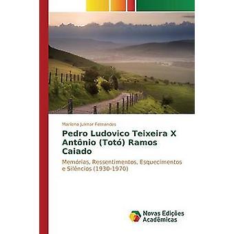 Pedro Ludovico Teixeira X Antnio Tot Ramos Caiado by Fernandes Marilena Julimar