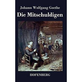 Sterben Sie Mitschuldigen von Goethe & Johann Wolfgang