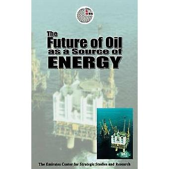 Future of Oil as a Source of Energy by Emirates & Ctr St