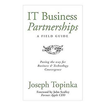 IT Business Partnerships - A Field Guide - Paving the Way for Business