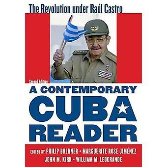 A Contemporary Cuba Reader - The Revolution Under Raul Castro (2nd Rev