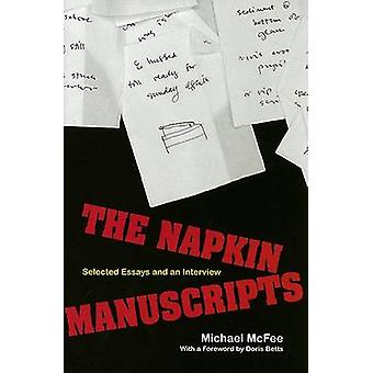 The Napkin Manuscripts - Selected Essays and an Interview by Michael M