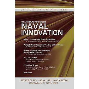 The U.S. Naval Institute on Naval Innovation and Disruptive Technolog