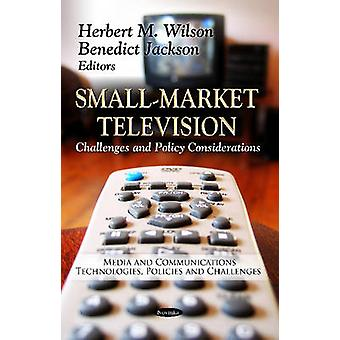 Small-Market Television - Challenges & Policy Considerations by Herber