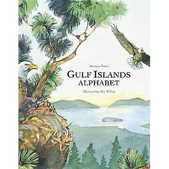 Gulf Islands Alphabet by Bronwyn Preece - Alex Walton - 9781772290110