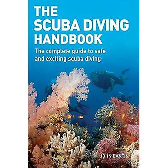 The Scuba Diving Handbook - The Complete Guide to Safe and Exciting Sc