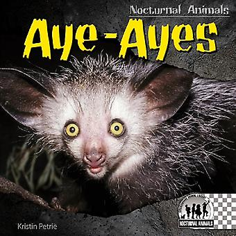Aye-Ayes by Kristin Petrie - 9781604537352 Book