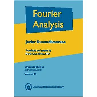 Fourier Analysis by Javier Duoandikoetxea - 9780821821725 Book