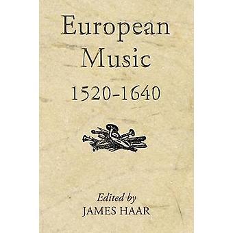 European Music 15201640 by Haar & James