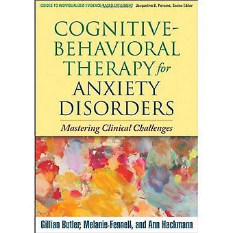 Thérapie cognitivo-comportementale pour les troubles anxieux : maîtriser les défis cliniques