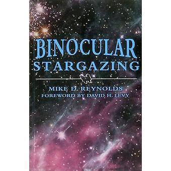 Binocular Stargazing by Mike D. Reynolds - 9780811731362 Book