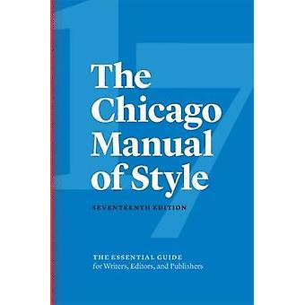 Chicago Manual of Style by University of Chicago Press Editorial Staff The