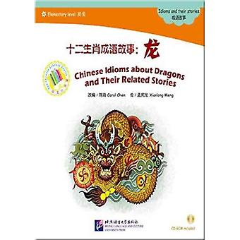 Chinese Idioms about Dragons and Their Related Stories by Chen & Carol