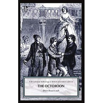 The Octoroon: The Broadview Anthology of British Literature Edition (Broadview Anthology of British Literature...