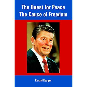 Quest for Peace The Cause of Freedom The by Reagan & Ronald