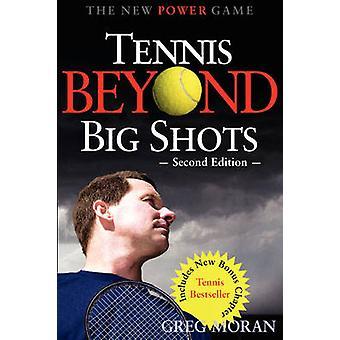 Tennis Beyond Big Shots by Moran & Greg