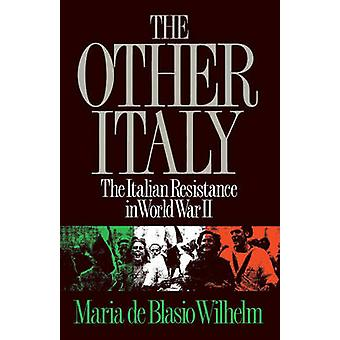 The Other Italy The Italian Resistance in World War II by Wilhelm & Maria de Blasio