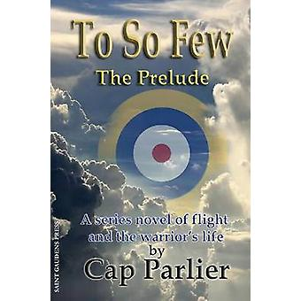To So Few  The Prelude by Parlier & Cap