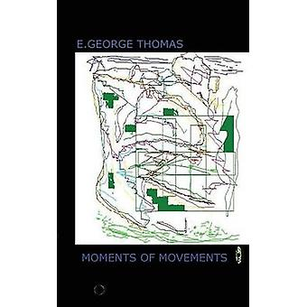Moments of Movements by Thomas & Egeorge