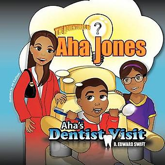 Aha Jones Ahas Dentist Visit by Swift & B. Edward