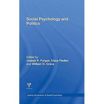 Social Psychology and Politics by Forgas & Joseph P.