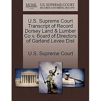 U.S. Supreme Court Transcript of Record Dorsey Land  Lumber Co v. Board of Directors of Garland Levee Dist by U.S. Supreme Court