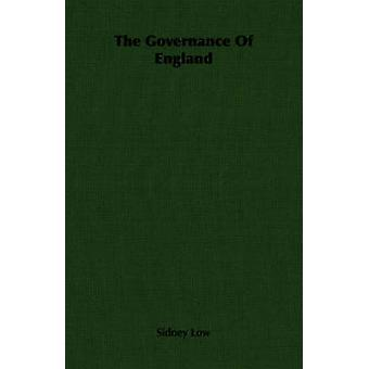 The Governance Of England by Low & Sidney