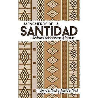 Mensajeros de la santidad Historias de misioneros africanos by Crofford & Amy