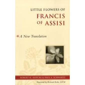 Little Flowers of Francis of Assisi  A New Translation by Hopcke & Robert H.