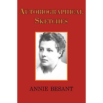 Autobiographical Sketches by Besant & Annie