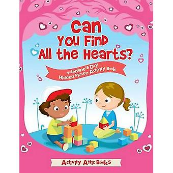 Can You Find All the Hearts Valentines Day Hidden Picture Activity Book by Activity Attic Books