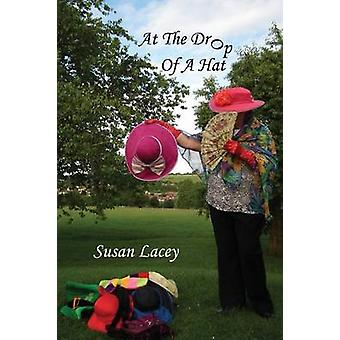 At the Drop of a Hat by Lacey & Susan
