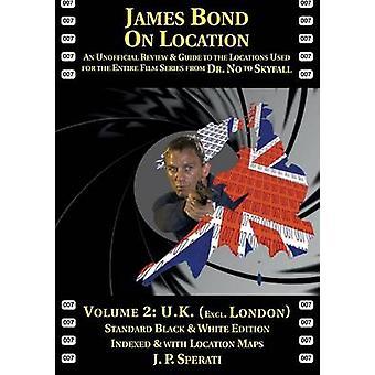 James Bond on Location Volume 2 U.K. Pois lukien London Standard Edition Sperati & J. P.