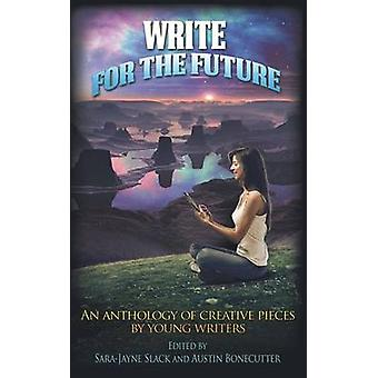 Write for the Future by Slack & SaraJayne