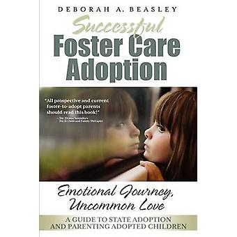 Successful Foster Care Adoption by Beasley & Deborah A.