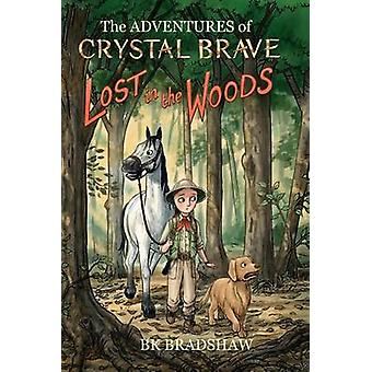 The Adventures of Crystal Brave Lost in the Woods by Bradshaw & BK