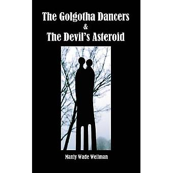 The Golgotha Dancers  the Devils Asteroid by Wellman & Manly Wade